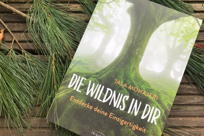 Die Wildnis in Dir